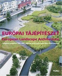 Európai tájépítészet - European Landsape Architecture -  (Könyv)