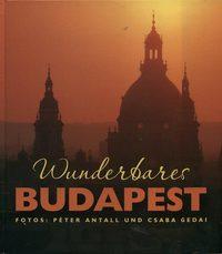 Cooper Eszter: Wunderbares Budapest - Fotos: Péter Antall und Csaba Gedai -  (Könyv)