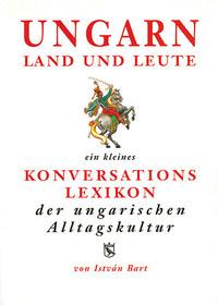 Bart István: Ungarn Land und Leute - Magyar-német kulturális szótár - 3. kiadás -  (Könyv)