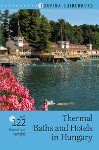 Bede Béla: Thermal Baths and Hotels in Hungary - with 122 thermal bath highlights -  (Könyv)