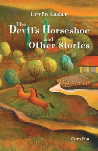 Lázár Ervin: The Devil's Horseshoe and Other Stories -  (Könyv)