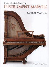 Mandel Róbert: Classical & romantical instrumental marvels -  (Könyv)