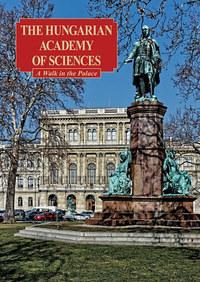 Sisa József: The Hungarian Academy of Sciences - A Magyar Tudományos Akadémia -  (Könyv)
