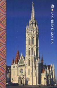 Mátéffy Balázs: La Chiesa di Mattia -  (Könyv)