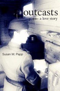 Susan M. Papp: Outcasts - A Love Story - A Love Story -  (Könyv)
