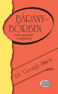 Dr. George Simon: Báránybőrben - A nyílt agressziótól a manipulációig -  (Könyv)