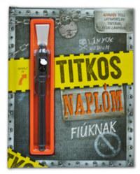 Titkos naplóm - Fiúknak - Ajándék toll láthatatlan tintával és UV-lámpával -  (Könyv)