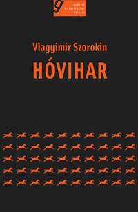 Vlagyimir Szorokin: Hóvihar -  (Könyv)