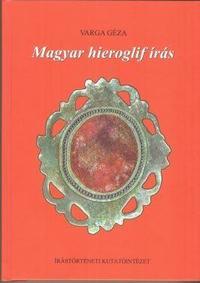 Varga Géza: Magyar hieroglif írás -  (Könyv)