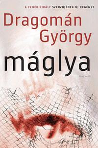 Dragomán György: Máglya -  (Könyv)