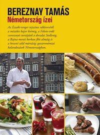 Bereznay Tamás: Németország ízei -  (Könyv)