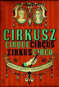 Berczi Dóra, Jakócs Dorottya: Cirkusz - Kifestő könyv -  (Könyv)