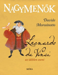 Davide Morosinotto: Leonardo da Vinci, az időtlen zseni -  (Könyv)