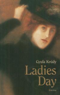 Krúdy Gyula: Ladies Day -  (Könyv)