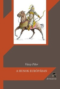 Váczy Péter: A hunok Európában -  (Könyv)
