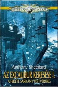 Anthony Sheenard: Az Excalibur keresése I. - A Fekete Sárkány Testvériség -  (Könyv)