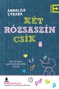 Annalisa Strada: Két rózsaszín csík -  (Könyv)