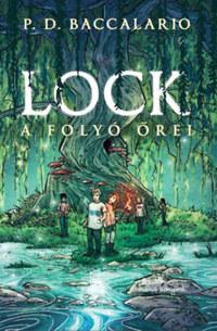 P. D. Baccalario: Lock - A folyó őrei -  (Könyv)