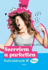 Jenny Mclachlan: Szerelem a parketten - Katicalányok 1. - Bea -  (Könyv)