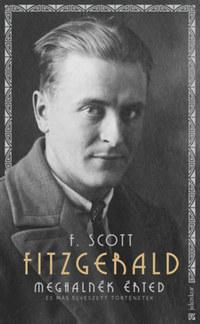 Francis Scott Fitzgerald: Meghalnék érted - És más elveszett történetek -  (Könyv)