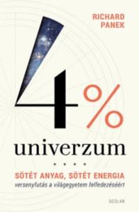 Richard Panek: 4% univerzum - Sötét anyag, sötét energia - versenyfutás a világegyetem felfedezéséért -  (Könyv)