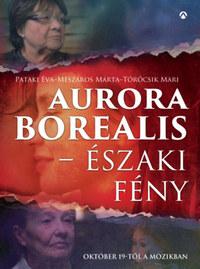 Pataki Éva, Mészáros Márta, Törőcsik Mari: Aurora Borealis - Északi fény -  (Könyv)