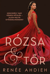 Renée Ahdieh: Rózsa & tőr -  (Könyv)