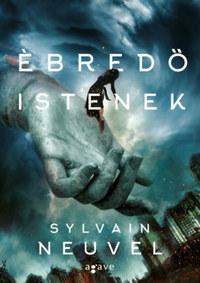 Sylvain Neuvel: Ébredő istenek -  (Könyv)
