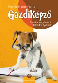 Putnik-Mayer Yvette: Gazdiképző - Eb-adta megoldások felnőtt kutyákhoz -  (Könyv)