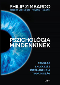 Philip Zimbardo, Robert Johnson, Vivian McCann: Pszichológia mindenkinek 2. - Tanulás - Emlékezés - Intelligencia - Tudatosság -  (Könyv)
