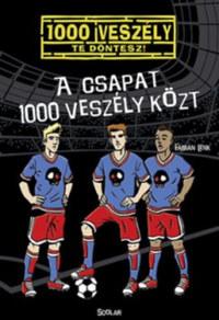 Fabian Lenk: A csapat 1000 veszély közt -  (Könyv)