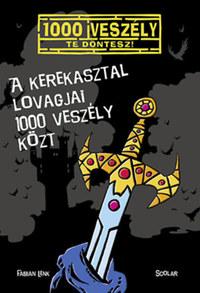 Fabian Lenk: A Kerekasztal lovagjai 1000 veszély közt -  (Könyv)