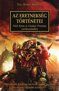 Nick Kyme (szerk.), Lindsey Priestley (szerk.): Az Eretnekség történetei - The Horus Heresy -  (Könyv)