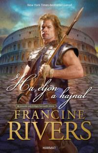 Francine Rivers: Ha eljön a hajnal - Az oroszlán jele-trilógia harmadik kötete -  (Könyv)