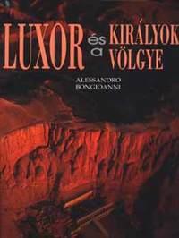 Alessandro Bongioanni: Luxor és a Királyok Völgye -  (Könyv)