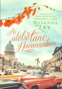 Rosanna Ley: Az utolsó tánc Havannában -  (Könyv)