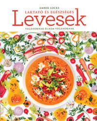 Amber Locke: Laktató és egészséges levesek -  (Könyv)