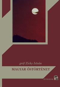 Gróf Zichy István: Magyar őstörténet -  (Könyv)