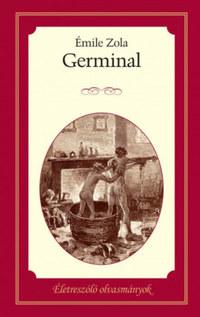 Émile Zola: Germinal - Életreszóló olvasmányok 11. -  (Könyv)