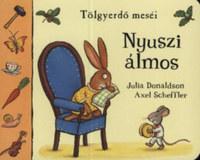 Julia Donaldson, Axel Scheffler: Nyuszi álmos - Tölgyerdő meséi -  (Könyv)