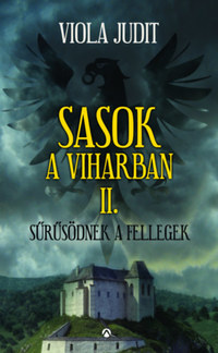 Viola Judit: Sasok a viharban II. - Sűrűsödnek a fellegek -  (Könyv)