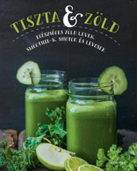 Tiszta és zöld -  (Könyv)