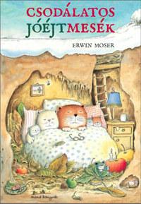 Erwin Moser: Csodálatos jóéjtmesék -  (Könyv)