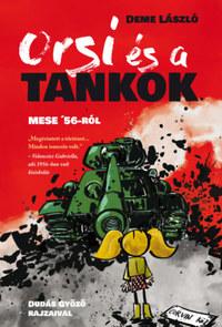 Deme László: Orsi és a tankok - Mese '56-ról -  (Könyv)