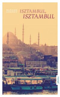Burhan Sönmez: Isztambul, Isztambul -  (Könyv)