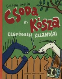 Czigány Zoltán: Csoda és Kósza legrégebbi kalandjai -  (Könyv)