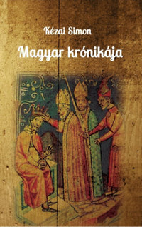 Kézai Simon: Magyar krónikája -  (Könyv)