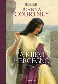 Joanna Courtney: A kijevi hercegnő - Hódítók asszonyai 2. -  (Könyv)