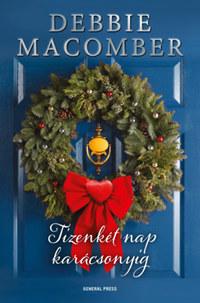 Debbie Macomber: Tizenkét nap karácsonyig -  (Könyv)