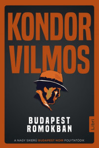 Kondor Vilmos: Budapest romokban -  (Könyv)